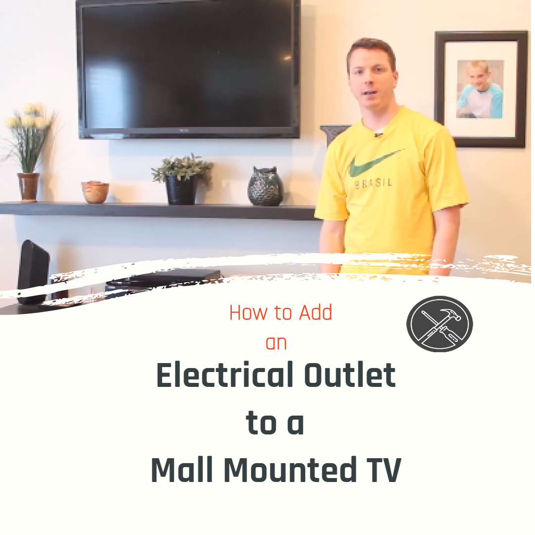 How to Add an Electrical Outlet for a Wall Mounted TV